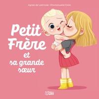Agnès de Lestrade et Emmanuelle Colin - Petit Frère  : Petit Frère et sa grande soeur.
