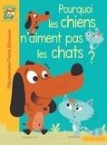 Agnès de Lestrade - Pourquoi les chiens n'aiment pas les chats ?.