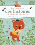 Agnès de Lestrade et Ilaria Falorsi - Raconte-moi des histoires de câlins et de bisous.