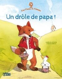 Agnès de Lestrade et Quentin Gréban - Un drôle de papa !.