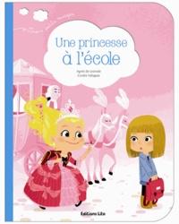 Agnès de Lestrade et Coralie Vallageas - Une princesse à l'école.