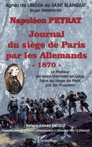 Agnès de Lingua de Saint Blanquat et Roger Parmentier - Napoléon Peyrat Le Journal du siège de Paris par les Allemands 1870 - Le Pasteur de Saint-Germain en Laye face au siège de Paris par les Prussiens.