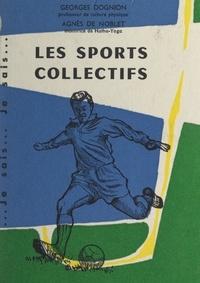 Agnès de Noblet et Georges Dognion - Les sports collectifs - Le football, l'aviron, le rugby.