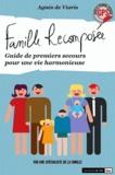 Agnès de Viaris - Famille recomposée - Guide de premiers secours pour une vie harmonieuse.