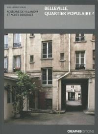 Agnès Deboulet et Roselyne de Villanova - Belleville, quartier populaire ?.
