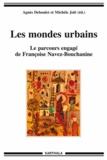 Agnès Deboulet et Michèle Jolé - Les mondes urbains - Le parcours engagé de Françoise Navez-Bouchanine.