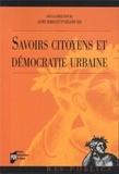 Agnès Deboulet et Héloïse Nez - Savoirs citoyens et démocratie urbaine.