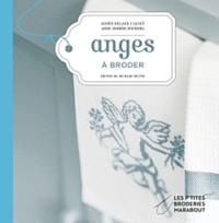 Agnès Delage-Calvet et Anne Sohier-Fournel - Anges - Motifs de broderie traditionnelle et au point de croix.