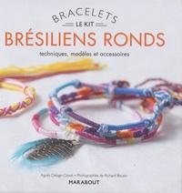 Agnès Delage-Calvet et Richard Boutin - Le kit bracelets brésiliens ronds - Techniques, modèles et accessoires. Avec 1 livre de 7 modèles, 20 m de fils de coton multicolores, 1 plume et 1 charm.