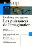 Agnès Delage et Thierry Hoquet - Les puissances de l'imagination - Un thème, trois oeuvres : Don Quichotte de Cervantès ; De la Recherche de la vérité de Malebranche ; Un amour de Swann de Proust.