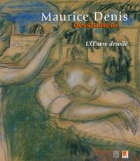 Agnès Delannoy - Maurice Denis dessinateur - L'Oeuvre dévoilé.