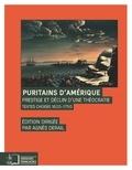 Agnès Derail - Puritains d'Amérique - Prestige et déclin d'une théocratie, textes choisis 1620-1750.