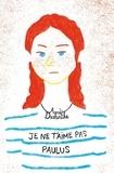 Agnès Desarthe - Je ne t'aime pas, Paulus.