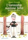 Agnès Desarthe - L'impossible madame Bébé.