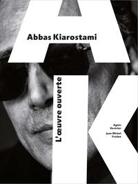 Agnès Devictor et Jean-Michel Frodon - Abbas Kiarostami - L'oeuvre ouverte.