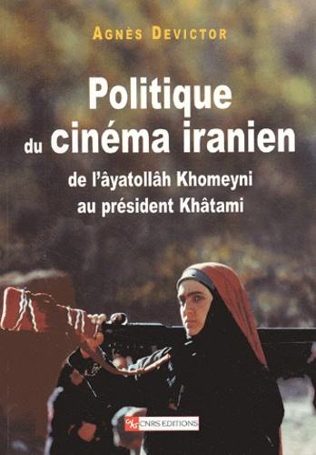 Politique du cinéma iranien. De l'âyatollâh Khomeiny au président Khâtami