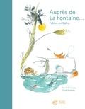 Agnès Domergue et Cécile Hudrisier - Auprès de La Fontaine... - Fables en haïku.