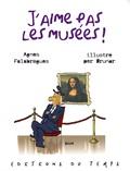 Agnès Falabrègues - J'aime pas les musées !.