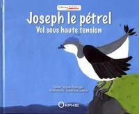 Agnès Farrugia et Florence Lafleur - Joseph le pétrel - Vol sous haute tension.