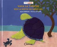 Agnès Farrugia et Florence Lafleur - Vava la tortue sur la route de Saint-Leu.