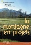 Agnès Fernandez et Alain Marguerit - La montagne en projets.