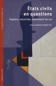 Agnès Fine - Etats civils en questions - Papiers, identités, sentiment de soi.