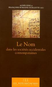 Agnès Fine et Françoise-Romaine Ouellette - Le Nom dans les sociétés occidentales contemporaines.