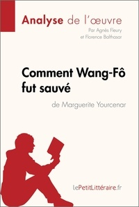 Agnès Fleury et  Florence Balthasar - Comment Wang-Fô fut sauvé de Marguerite Yourcenar (Analyse de l'oeuvre) - Comprendre la littérature avec lePetitLittéraire.fr.