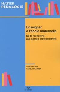 Agnès Florin et Carole Crammer - Enseigner à l'école maternelle : de la recherche aux gestes professionnels.