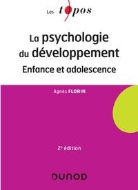 Agnès Florin - La psychologie du développement - 2 éd - Enfance et adolescence.