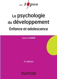 Agnès Florin - La psychologie du développement - Enfance et adolescence.