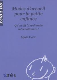 Agnès Florin - Modes d'accueil pour la petite enfance - Qu'en dit la recherche internationale ?.