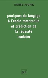 Agnès Florin - Pratiques du langage à l'école maternelle et prédiction de la réussite scolaire.