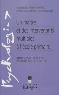 Agnès Florin et Philippe Guimard - Un maître et des intervenants multiples à l'école primaire - Analyse psychologique des pratiques et des effets.