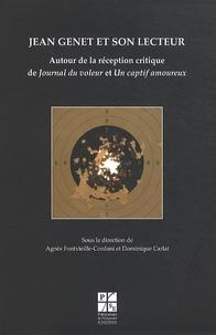 Agnès Fontvieille-Cordani et Dominique Carlat - Jean Genet et son lecteur - Autour de la réception critique de Journal du voleur et Un captif amoureux.