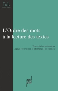 Agnès Fontvieille-Cordani et Stéphanie Thonnerieux - L'ordre des mots à la lecture des textes.