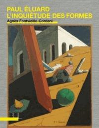 Agnès Fontvieille-Cordani - Paul Eluard : l'inquiétude des formes.