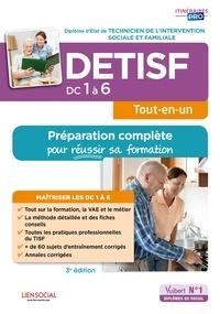 Agnès Fostel et Brigitte Vedel - DETISF - Domaines de compétences 1 à 6 - Préparation complète pour réussir sa formation - Diplôme d'Etat de Technicien de l'intervention sociale et familiale.