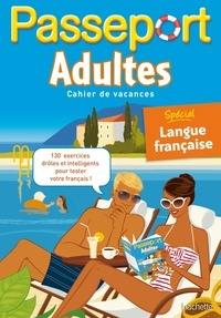 Agnès Gabrielli - Passeport adultes - Cahier de vacances, spécial langue française.