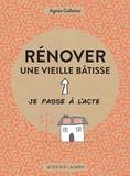 Agnès Galletier et Pome Bernos - Rénover une vieille bâtisse.