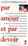 Agnès Gaudin et Patrice Gaudin - Par amour et par devoir - Document.