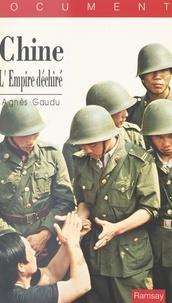 Agnès Gaudu - Chine, l'empire déchiré.