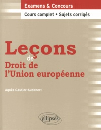 Agnès Gautier-Audebert - Leçons de droit de l'Union européenne.