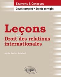 Agnès Gautier-Audebert - Leçons de droit des relations internationales.