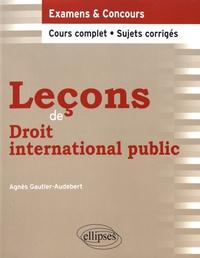 Agnès Gautier-Audebert - Leçons de droit international public.