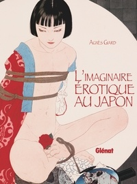 Agnès Giard - L'imaginaire érotique au Japon.