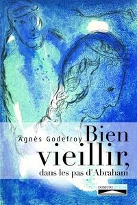 Agnès Godefroy - Bien vieillir, dans les pas d'Abraham.
