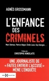 Agnès Grossmann - L'enfance des criminels.
