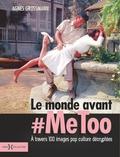 Agnès Grossmann - Le monde avant #Metoo.