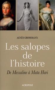 Agnès Grossmann - Les salopes de l'histoire.